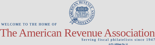 The American Revenue Association, Serving Fiscal Philatelists Since 1947