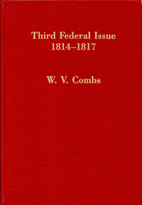 Third Federal Issue 1814-1817 and Other U.S. Embossed Revenue Stamped Paper 1791-1869, By W.V. Combs