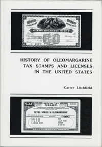 History of Oleomargine Tax Stamps and Licenses in the U.S., By Carter Litchfield