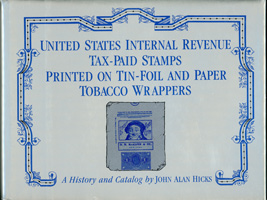 United States Internal Revenue Tax-Paid Stamps Printed on Tin-Foil and Paper Tobacco Wrappers, By John Alan Hicks